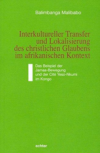 interkultureller-transfer-und-lokalisierung-des-christlichen-glaubens-im-afrikanischen-kontext-das-b