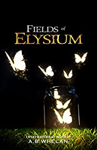 (FREE on 3/24) Fields Of Elysium by A.B. Whelan - http://eBooksHabit.com