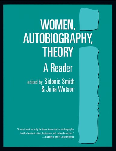 Women, Autobiography, Theory: A Reader (Wisconsin Studies...