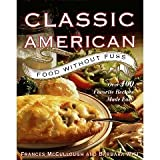 Classic American Food Without Fuss - Over 100 Favorite Recipes Made Easy