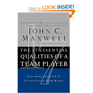 John Maxwell's The 17 Essential Qualities of a Team Player Essay
