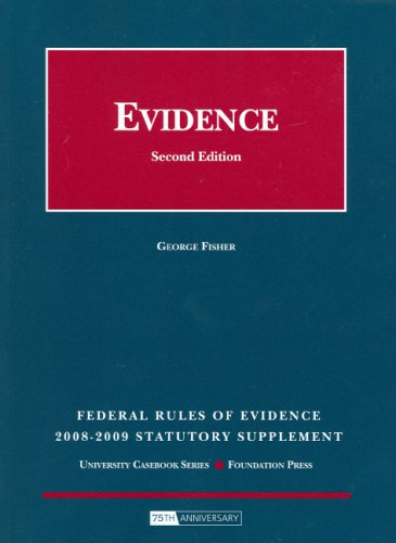 Federal Rules Of Evidence Statutory Supplement, 2008-2009 Ed. (University Casebook: Supplement)
