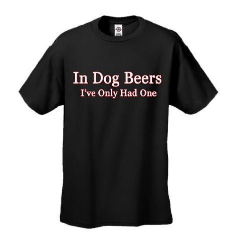 In Dog Beers I've Only Had One Adult T-shirt Tee (Black/Medium)
