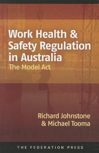work-health-safety-regulation-in-australia-the-model-act-by-johnstone-richard-tooma-michael-2012-pap