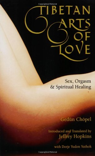 Tibetan Arts Of Love: Sex, Orgasm, And Spiritual Healing