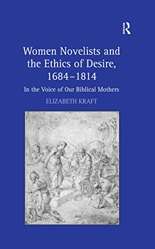 women-novelists-and-the-ethics-of-desire-1684-1814-in-the-voice-of-our-biblical-mothers