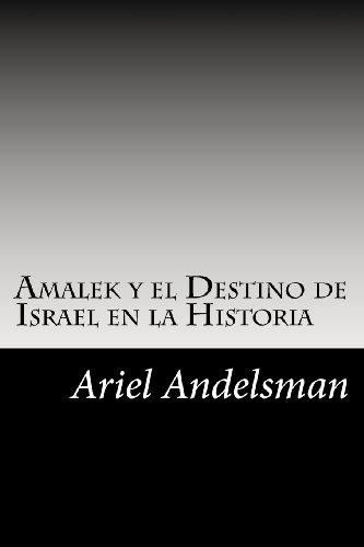 Amalek y el Destino de Israel en la Historia (Spanish Edition)