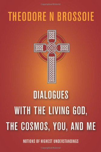 Dialogues With The Living God, The Cosmos, You, And Me