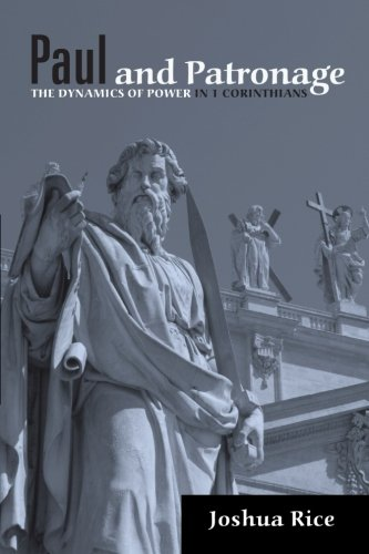 Paul and Patronage: The Dynamics of Power in 1 Corinthians