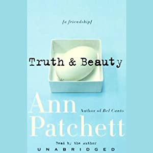 Truth & Beauty: A Friendship | [Ann Patchett]