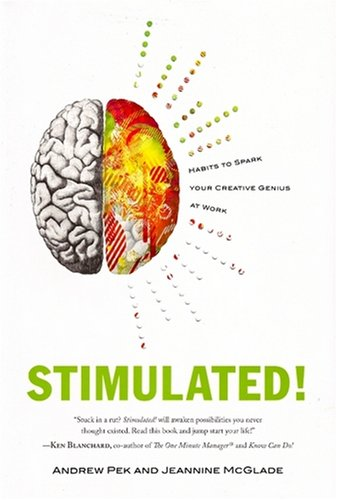 Stimulated!: Habits to Spark Your Creative Genius at Work by Greenleaf Book Group, LLC