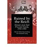 img - for [(Ruined by the Reich: Memoir of an East Prussian Family, 1916-1945 )] [Author: Christel Weiss Brandenburg] [Nov-2003] book / textbook / text book