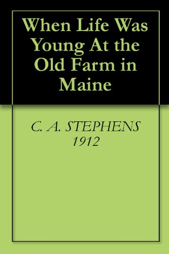 When Life Was Young At the Old Farm in Maine (Chicken In A Ca compare prices)