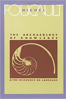 Michel Foucault – The Archaeology of Knowledge – part I-II