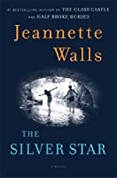 The Silver Star: A Novel