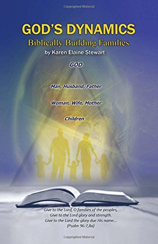 gods-dynamics-biblically-building-families-by-karen-elaine-stewart-2015-08-27