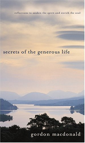 Secrets of the Generous Life: Reflections to awaken the spirit and enrich/soul (Generous Giving) PDF