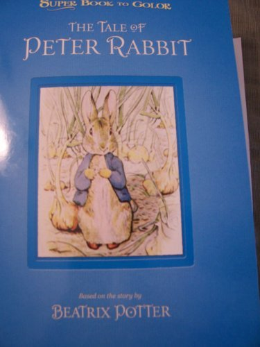 The Tale of Peter Rabbit Super Book to Color