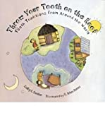 img - for [ THROW YOUR TOOTH ON THE ROOF: TOOTH TRADITIONS FROM AROUND THE WORLD ] By Beeler, Selby B ( Author) 2001 [ Paperback ] book / textbook / text book