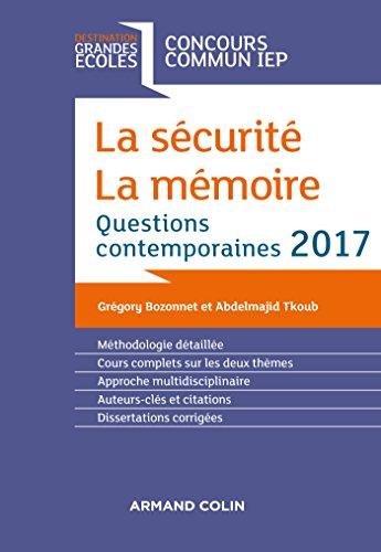La sécurité. La mémoire. Question contemporaine 2017- Concours commun IEP: Questions contemporaines 2017- Concours commun IEP