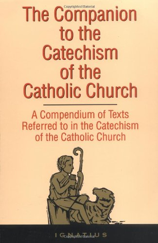 The Companion to the Catechism of the Catholic Church: A Compendium of Texts Referred to in the Catechism of the Catholic Church Including an Addendum PDF