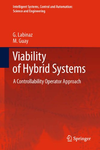 Viability of Hybrid Systems: A Controllability Operator Approach: 55 (Intelligent Systems, Control and Automation: Science and Engineering)