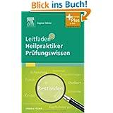 Leitfaden Heilpraktiker Prüfungswissen: mit Zugang zum Elsevier-Portal