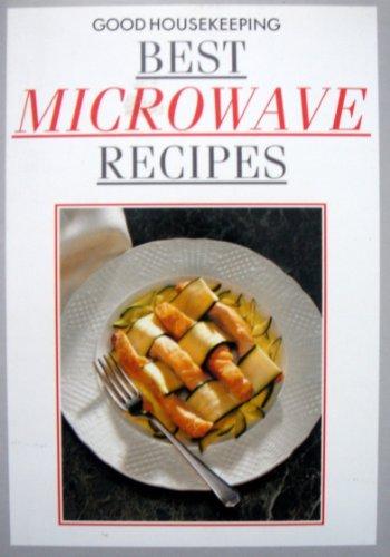 Good Housekeeping Best Microwave Recipes (Good Housekeeping)