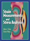 img - for Strain Measurements and Stress Analysis by Akhtar S. Khan (2000-12-25) book / textbook / text book