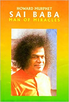 sai baba man of miracles howard murphet amazoncom books