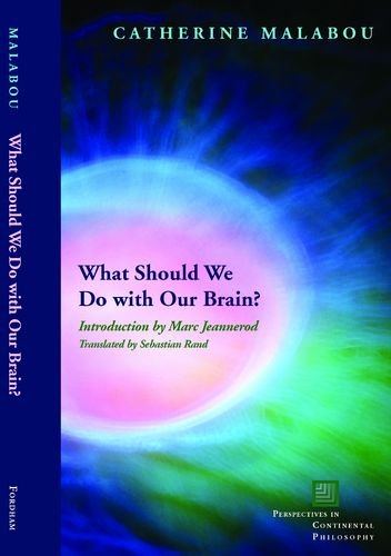 What Should We Do with Our Brain? (Perspectives in Continental Philosophy)