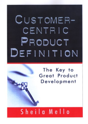 Customer-centric Product Definition: The Key to Great Product Development