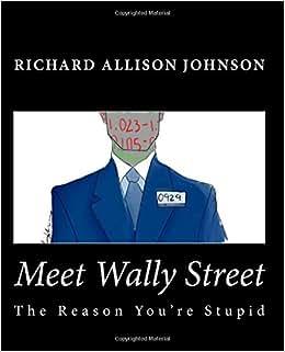 Meet Wally Street: The Reason You're Stupid