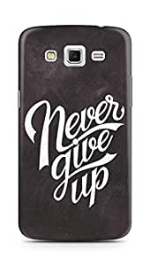 AMEZ never give up Back Cover For Samsung Galaxy Grand 2 G7102