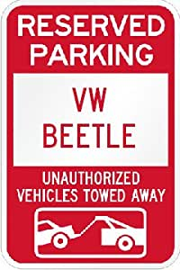 Reserved parking VW Volkswagen Beetle only others towed metal sign