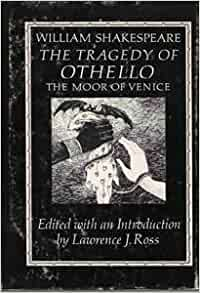 the tragedy of othello the moor of venice essay