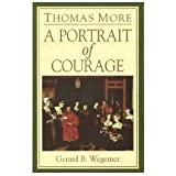Thomas More: A Portrait in Courage