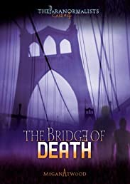 Case #04: The Bridge of Death (The Paranormalists)