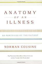 Anatomy of an Illness: As Perceived by the Patient (Twentieth Anniversary Edition)
