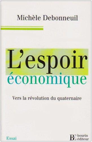 L'espoir économique : Vers la révolution du quaternaire
