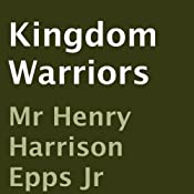 Kingdom Warriors | [Henry Harrison Epps]