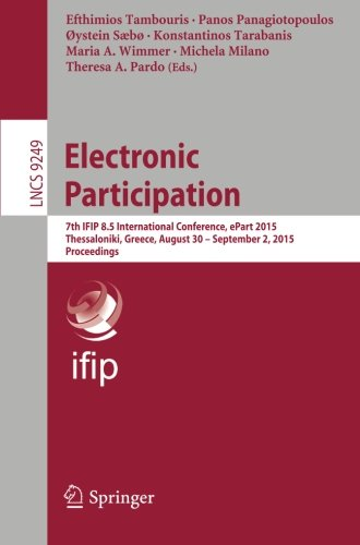 Electronic Participation: 7th IFIP 8.5 International Conference, ePart 2015, Thessaloniki, Greece, August 30 -- Septembe