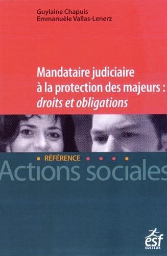 Mandataire judiciaire à la protection des majeurs : droits et obligations
