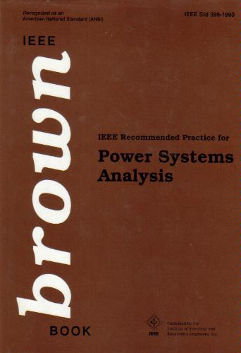 IEEE Std 399-1997, IEEE Recommended Practice for Industrial and Commercial Power Systems Analysis (The IEEE Brown Book)