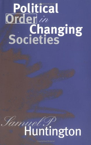 Political Order in Changing Societies (The Henry L....
