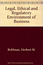 Legal Ethical and International Environment of Business by Herbert M. Bohlman