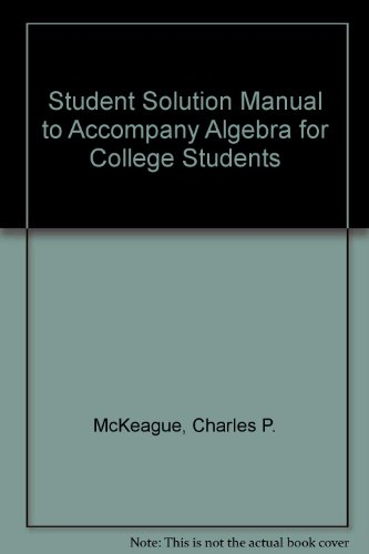 Student Solution Manual to Accompany Algebra for College Students