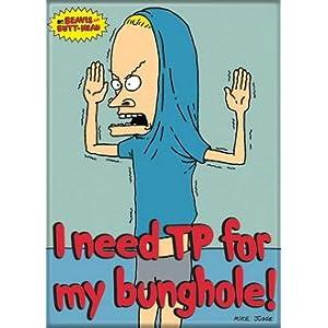 beavis tp for my bunghole