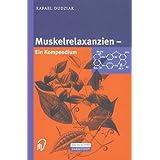 Muskelrelaxanzien: Ein Kompendium (German Edition)