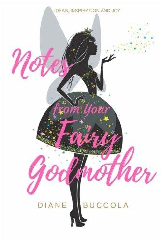 Notes from Your Fairy Godmother: Ideas, Inspiration & Joy for Women [Buccola, Diane] (Tapa Blanda)